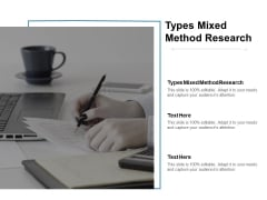 Types Mixed Method Research Ppt PowerPoint Presentation Model Icon Cpb