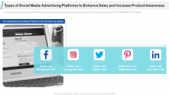 Types Of Social Media Advertising Platforms To Enhance Sales And Increase Product Awareness Sales Ppt Infographics Infographic Template PDF