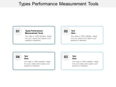 Types Performance Measurement Tools Ppt PowerPoint Presentation Ideas Themes Cpb