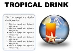Trophical Drink Holidays PowerPoint Presentation Slides C