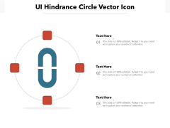 UI Hindrance Circle Vector Icon Ppt PowerPoint Presentation Gallery Layout PDF