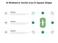 UI Hindrance Vector Icon In Square Shape Ppt PowerPoint Presentation Gallery Example File PDF