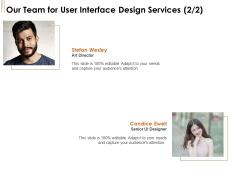 UI Software Design Our Team For User Interface Design Services Ppt Pictures Maker PDF