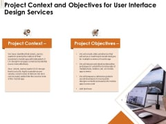 UI Software Design Project Context And Objectives For User Interface Design Services Ppt Inspiration Themes PDF