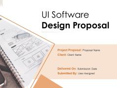 UI Software Design Proposal Ppt PowerPoint Presentation Complete Deck With Slides