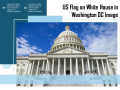 US Flag On White House In Washington Dc Image Ppt PowerPoint Presentation Infographic Template Designs Download PDF