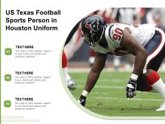 US Texas Football Sports Person In Houston Uniform Ppt PowerPoint Presentation Ideas Format PDF