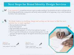 Ultimate Brand Creation Corporate Identity Next Steps For Brand Identity Design Services Ppt Gallery Introduction PDF