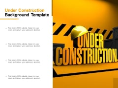 Under Construction Background Template Ppt PowerPoint Presentation Good