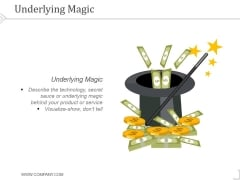 Underlying Magic Ppt PowerPoint Presentation Information