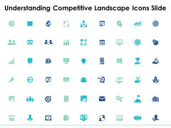 Understanding Competitive Landscape Icons Slide Growth Target Ppt PowerPoint Presentation File Slides