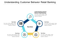 Understanding Customer Behavior Retail Banking Ppt PowerPoint Presentation Icon Outfit Cpb