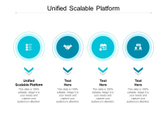 Unified Scalable Platform Ppt PowerPoint Presentation Show Sample Cpb
