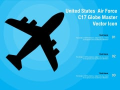 United States Air Force C17 Globe Master Vector Icon Ppt PowerPoint Presentation Gallery Example File PDF