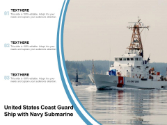 United States Coast Guard Ship With Navy Submarine Ppt PowerPoint Presentation Ideas Professional PDF