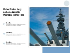United States Navy Alabama Warship Memorial In Day Time Ppt PowerPoint Presentation Show Graphics Pictures PDF