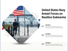 United States Navy Armed Forces On Nautilus Submarine Ppt PowerPoint Presentation Pictures Summary PDF