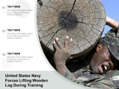 United States Navy Forces Lifting Wooden Log During Training Ppt PowerPoint Presentation Pictures Designs Download PDF