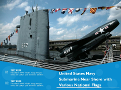 United States Navy Submarine Near Shore With Various National Flags Ppt PowerPoint Presentation Layouts Example File PDF