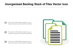 Unorganized Backlog Stack Of Files Vector Icon Ppt PowerPoint Presentation Portfolio Deck PDF