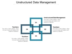 Unstructured Data Management Ppt PowerPoint Presentation Styles Design Ideas Cpb