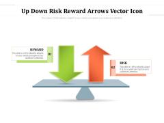 Up Down Risk Reward Arrows Vector Icon Ppt PowerPoint Presentation Show Mockup PDF