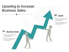Upselling To Increase Business Sales Ppt PowerPoint Presentation Professional Slideshow