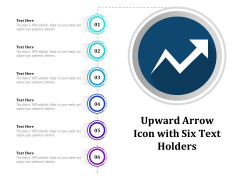 Upward Arrow Icon With Six Text Holders Ppt PowerPoint Presentation File Slideshow PDF