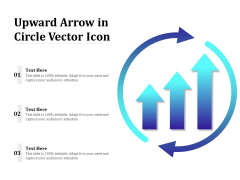 Upward Arrow In Circle Vector Icon Ppt PowerPoint Presentation Show Clipart PDF