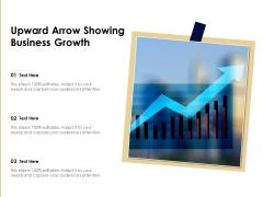 Upward Arrow Showing Business Growth Ppt PowerPoint Presentation Diagram Templates PDF