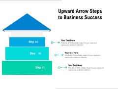 Upward Arrow Steps To Business Success Ppt PowerPoint Presentation Outline Mockup PDF