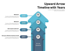 Upward Arrow Timeline With Years Ppt PowerPoint Presentation Infographic Template Graphics Template PDF
