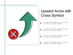 Upward Arrow With Cross Symbol Ppt Powerpoint Presentation Infographic Template Ideas