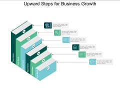 Upward Steps For Business Growth Ppt PowerPoint Presentation Pictures Graphics Example