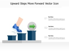 Upward Steps Move Forward Vector Icon Ppt PowerPoint Presentation Model Structure