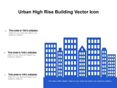 Urban High Rise Building Vector Icon Ppt PowerPoint Presentation Professional Samples PDF