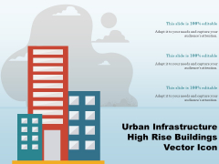 Urban Infrastructure High Rise Buildings Vector Icon Ppt PowerPoint Presentation Styles Information