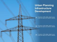 Urban Planning Infrastructure Development Ppt PowerPoint Presentation Model