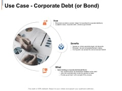 Use Case Corporate Debt Or Bond Ppt Powerpoint Presentation Icon Images