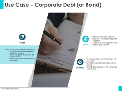 Use Case Corporate Debt Or Bond Ppt PowerPoint Presentation Infographic Template Microsoft