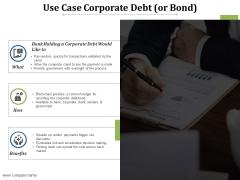 Use Case Corporate Debt Ppt PowerPoint Presentation File Ideas
