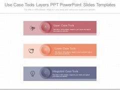 Use Case Tools Layers Ppt Powerpoint Slides Templates