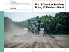 Use Of Chemical Fertilizers During Cultivation Of Land Ppt PowerPoint Presentation Infographic Template Grid PDF