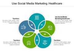 Use Social Media Marketing Healthcare Ppt PowerPoint Presentation Slides Show Cpb Pdf