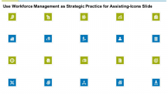 Use Workforce Management As Strategic Practice For Assisting Icons Slide Ppt Model Influencers PDF