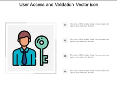 User Access And Validation Vector Icon Ppt Powerpoint Presentation Slides Slideshow