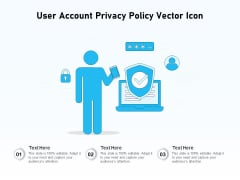 User Account Privacy Policy Vector Icon Ppt PowerPoint Presentation Gallery Inspiration PDF