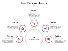 User Behavior Trends Ppt PowerPoint Presentation Show Display Cpb