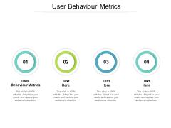 User Behaviour Metrics Ppt PowerPoint Presentation Slides Show Cpb