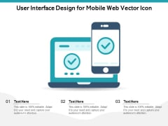 User Interface Design For Mobile Web Vector Icon Ppt PowerPoint Presentation File Demonstration PDF